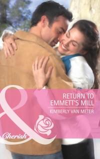 Cover Return to Emmett's Mill (Mills & Boon Cherish)