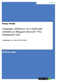 """Cover Language's influence on control and rebellion in Margaret Atwood's """"The Handmaid's Tale"""""""
