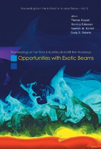 Cover Opportunities With Exotic Beams - Proceedings Of The Third Anl/msu/jina/int Ria Workshop