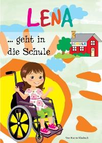Cover Lena geht in die Schule