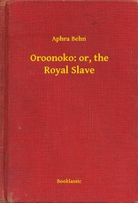 Cover Oroonoko: or, the Royal Slave