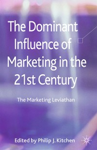 Cover The Dominant Influence of Marketing in the 21st Century