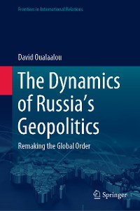 Cover The Dynamics of Russia's Geopolitics