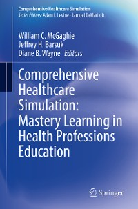 Cover Comprehensive Healthcare Simulation: Mastery Learning in Health Professions Education