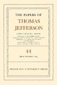 Cover The Papers of Thomas Jefferson, Volume 44