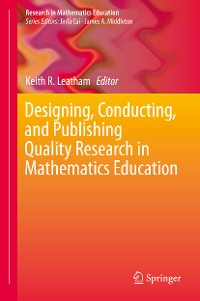 Cover Designing, Conducting, and Publishing Quality Research in Mathematics Education