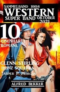 Cover Western Super Band Oktober 2021 - 10 eisenharte Romane: Sammelband 10014