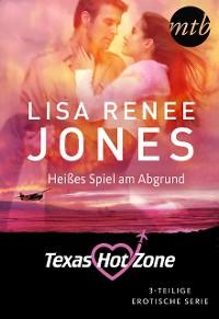 Cover Texas Hotzone - Heißes Spiel am Abgrund  (3-teilige Serie)