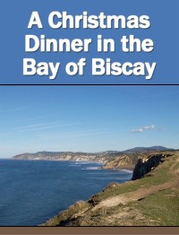 Cover A Christmas Dinner in the Bay of Biscay