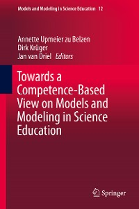 Cover Towards a Competence-Based View on Models and Modeling in Science Education