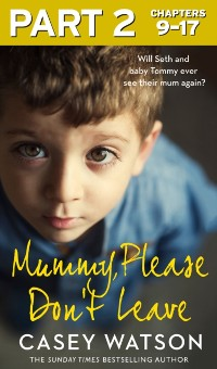 Cover Mummy, Please Don't Leave: Part 2 of 3