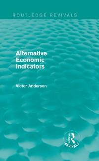 Cover Alternative Economic Indicators (Routledge Revivals)