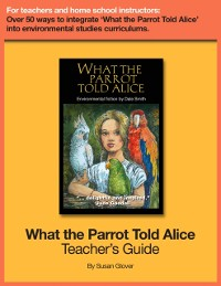 Cover What the Parrot Told Alice: Teacher's Guide