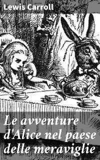 Cover Le avventure d'Alice nel paese delle meraviglie