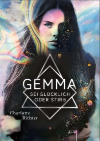 Cover Gemma. Sei glücklich oder stirb
