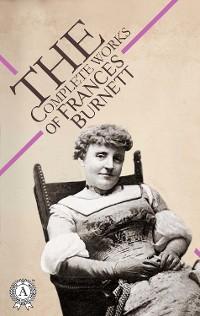 Cover The Complete Works of Frances Burnett