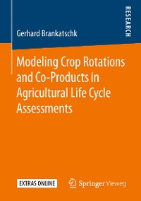 Cover Modeling Crop Rotations and Co-Products in Agricultural Life Cycle Assessments