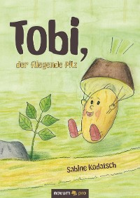 Cover Tobi, der fliegende Pilz