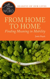 Cover From Home to Home, Finding Meaning in Mobility