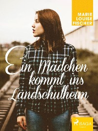 Cover Ein Mädchen kommt ins Landschulheim