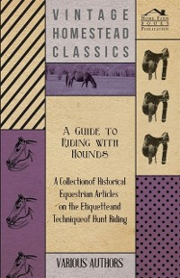 Cover Guide to Riding with Hounds - A Collection of Historical Equestrian Articles on the Etiquette and Technique of Hunt Riding