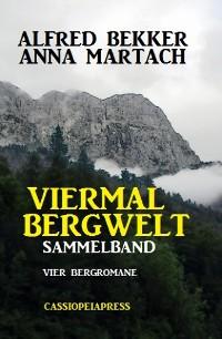 Cover Viermal Bergwelt: Sammelband