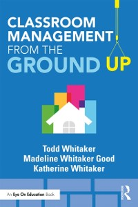 Cover Classroom Management From the Ground Up