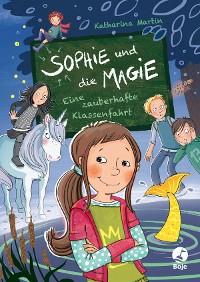Cover Sophie und die Magie - Eine zauberhafte Klassenfahrt