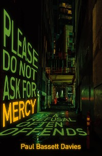 Cover Please Do Not Ask for Mercy as a Refusal Often Offends