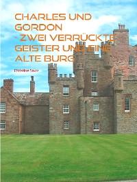 Cover Charles und Gordon -  Zwei verrückte Geister und eine alte Burg