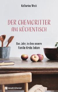 Cover Der Chemoritter am Küchentisch