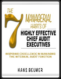 Cover The 7 Managerial Habits of Highly Effective Chief Audit Executives - Inspiring Excellence in Managing the Internal Audit Function