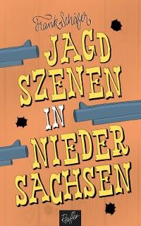 Cover Jagdszenen in Niedersachsen