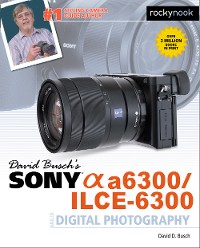 Cover David Busch's Sony Alpha a6300/ILCE-6300 Guide to Digital Photography