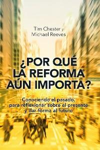 Cover ¿Por qué la Reforma aún importa?