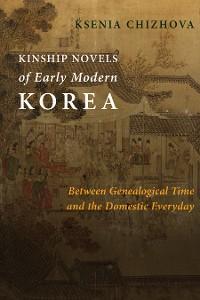 Cover Kinship Novels of Early Modern Korea