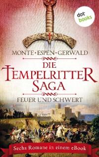 Cover Die Tempelritter-Saga: Feuer und Schwert - Sechs historische Romane in einem eBook