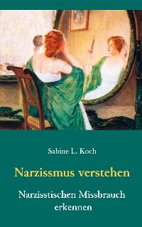 Cover Narzissmus verstehen - Narzisstischen Missbrauch erkennen