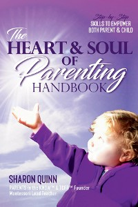 Cover The Heart & Soul of Parenting Handbook