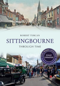 Cover Sittingbourne Through Time Revised Edition