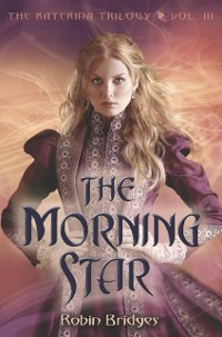 Cover Katerina Trilogy, Vol. III: The Morning Star