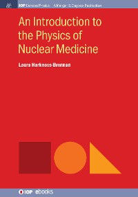 Cover An Introduction to the Physics of Nuclear Medicine