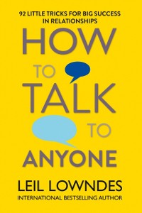 Cover How to Talk to Anyone: 92 Little Tricks for Big Success in Relationships