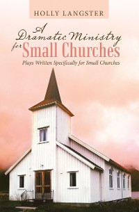 Cover A Dramatic Ministry for Small Churches