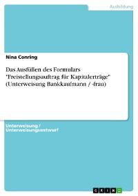 """Cover Das Ausfüllen des Formulars """"Freistellungsauftrag für Kapitalerträge"""" (Unterweisung Bankkaufmann / -frau)"""