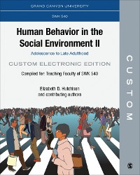 Cover CUSTOM: Grand Canyon University SWK 540 Human Behavior in the Social Environment II: Adolescence to Late Adulthood Custom Electronic Edition