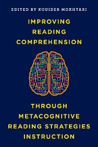 Cover Improving Reading Comprehension through Metacognitive Reading Strategies Instruction