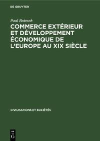 Cover Commerce extérieur et développement économique de l'Europe au XIX siècle