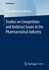Cover Studies on Competition and Antitrust Issues in the Pharmaceutical Industry