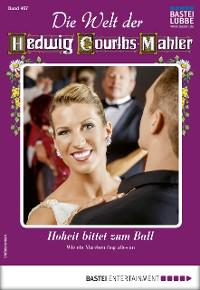 Cover Die Welt der Hedwig Courths-Mahler 467 - Liebesroman